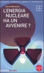 L' energia nucleare ha un avvenire?