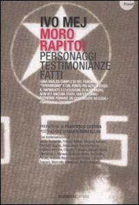 Moro rapito! Personaggi, testimonianze, fatti - Ivo Mej - copertina