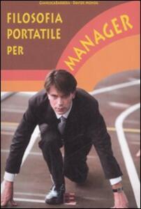 Filosofia portatile per manager - Gianluca Barbera,Davide Monda - copertina