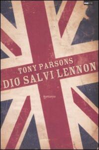 Dio salvi Lennon - Tony Parsons - 4