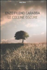 Le colline oscure - Enzo Fileno Carabba - copertina