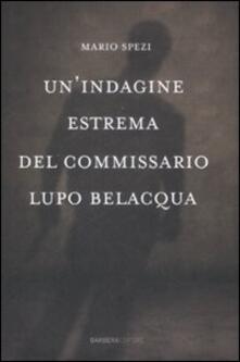 Listadelpopolo.it Un' indagine estrema del commissario Lupo Belacqua. Image