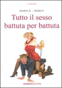 Tutto il sesso battuta per battuta - Marta X,Piero Y - copertina