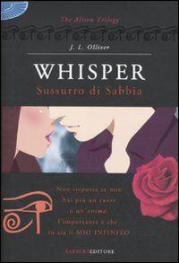 Whisper. Sussurro di sabbia. The Alison trilogy