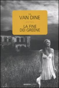 La fine dei Greene - S. S. Van Dine - copertina