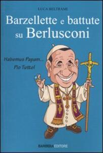 Le più belle barzellette e battute su Berlusconi - Luca Beltrami - copertina