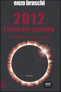 2012 l'anno del contatto. L'inizio di un nuovo mondo