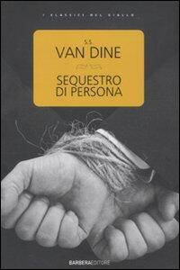 Sequestro di persona - S. S. Van Dine - copertina