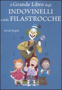 Il grande libro degli indovinelli e delle filastrocche - Davide Bregola - copertina
