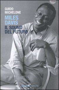 Miles Davis. Il Sound del futuro