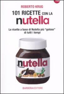101 ricette con la Nutella - Roberto Krug - 4
