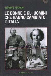 Le donne e gli uomini che hanno cambiato l'Italia