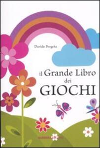 Il grande libro dei giochi - Davide Grebola - copertina