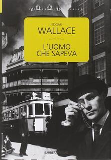 L' uomo che sapeva - Edgar Wallace - copertina