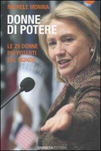 Donne di potere. Le 25 donne più potenti del mondo - Michele Monina - copertina