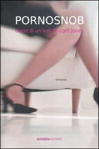 Pornosnob. Diario di un'anti Bridget Jones - Lucy D. - 4
