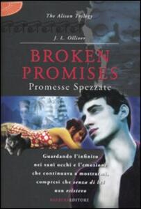Broken promises. Promesse spezzate. The Alison trilogy - J. L. Olliver - 2
