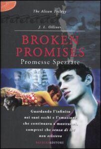 Foto Cover di Broken promises. Promesse spezzate. The Alison trilogy, Libro di J. L. Olliver, edito da Barbera