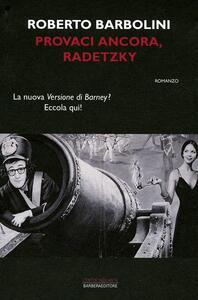 Provaci ancora, Radetzky - Roberto Barbolini - copertina