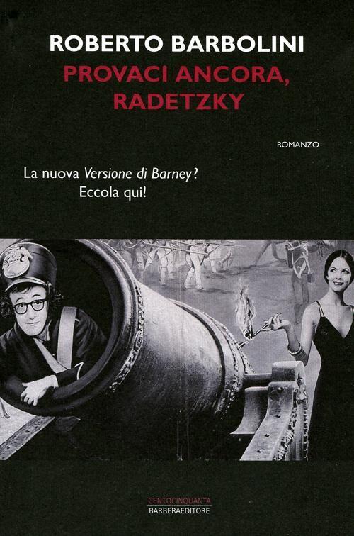 Provaci ancora, Radetzky