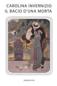 Il bacio di una morta - Carolina Invernizio - copertina