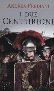 I due centurioni - Andrea Frediani - copertina