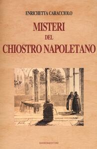 Misteri del chiostro napoletano - Enrichetta Caracciolo - copertina