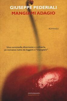 Mangiami adagio - Giuseppe Pederiali - copertina