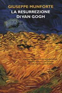 La resurrezione di Van Gogh - Giuseppe Munforte - 3