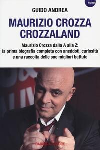 Maurizio Crozza. Crozzaland - Guido Andrea - copertina
