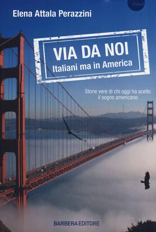 Via da noi. Italiani ma in America