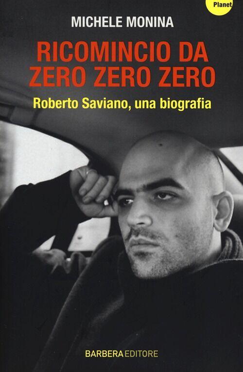 Ricomincio da Zero zero zero. Roberto Saviano, una biografia