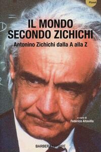 Il mondo secondo Zichichi. Antonino Zichichi dalla A alla Z - copertina