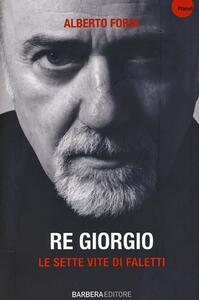 Re Giorgio. Le sette vite di Faletti - Alberto Forni - copertina