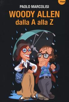 Woody Allen dalla A alla Z - Paolo Marcolisi - copertina