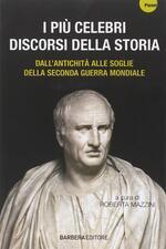 I più celebri discorsi della storia. Vol. 1: Dall'antichità alle soglie della seconda guerra mondiale.