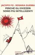Libro Perché gli svizzeri sono più intelligenti Jacopo Fo Rosaria Guerra