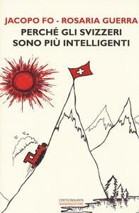 Perché gli svizzeri sono più intelligenti - Jacopo Fo,Rosaria Guerra - 4