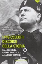 I più celebri discorsi della storia. Vol. 2: Dalla seconda guerra mondiale alla ricostruzione.