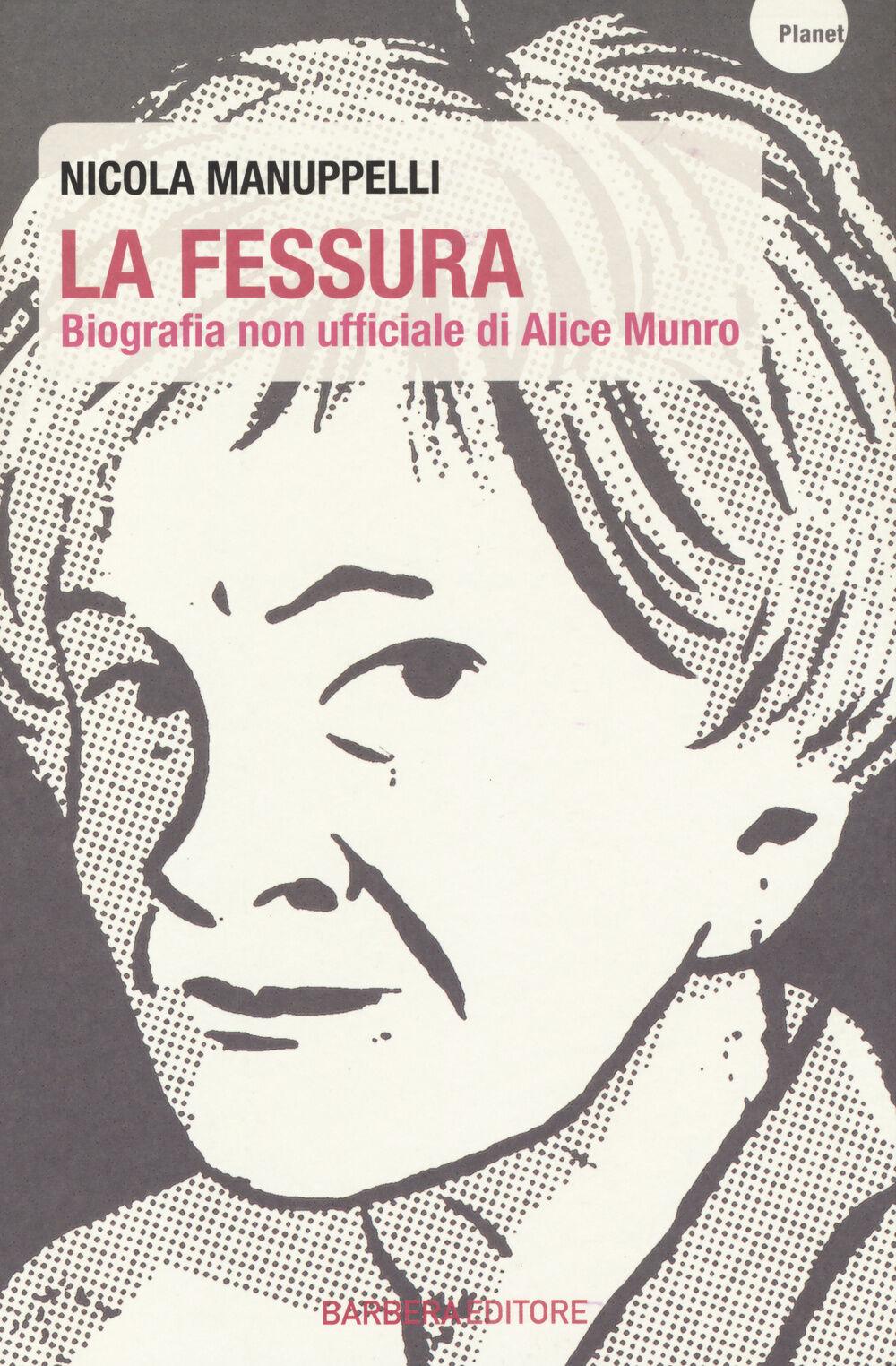 La fessura. Biografia non ufficiale di Alice Munro