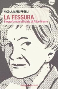 La fessura. Biografia non ufficiale di Alice Munro - Nicola Manuppelli - copertina