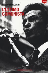 L' ultimo comunista - Paolo Marcolisi - copertina