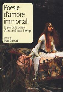 Poesie d'amore immortali. Le più belle poesie d'amore di tutti i tempi - copertina