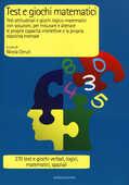 Libro Test e giochi matematici. Test attitudinali e giochi logico-matematici con soluzioni, per misurare e allenare le proprie capacità intellettive...