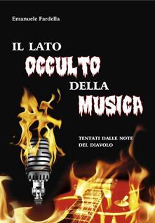 Il lato occulto della musica. Tentati dalle note del diavolo - Emanuele Fardella - copertina