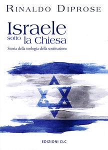 Israele sotto la Chiesa. Storia della teologia della sostituzione