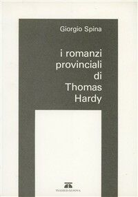 I romanzi provinciali di Thomas Hardy