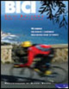 Bici. 45 itinerari per sportivi e cicloturisti nella Riviera ligure di Ponente