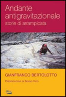 Andante antigravitazionale. Storie di arrampicata.pdf