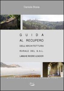 Guida al recupero dell'architettura rurale del G.A.L. Langhe Roero Leader